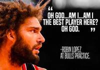羅賓-洛佩斯:難道我是公牛最好的球員?