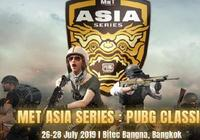 《絕地求生》亞洲MET賽事來襲,5支中國戰隊將征戰泰國曼谷