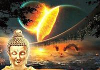 根據佛陀,世界會這樣毀滅!