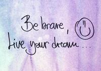 《活下去的理由》: Be brave. Be Strong. Breathe. Keep going.