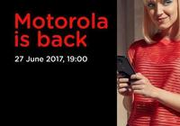 Moto六月很忙:Moto Z2或27日發佈,月底還有4X