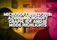 微軟Build 2019大會速遞:Azure、IoT、Edge on Chromium、機器學習