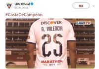 官方:安東尼奧-瓦倫西亞加盟厄瓜多爾基多大學隊