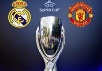 歐洲超級盃 皇馬或屠殺曼聯