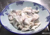 魚片上漿的製作技巧,口感細嫩,Q彈爽滑,以後吃魚不發愁